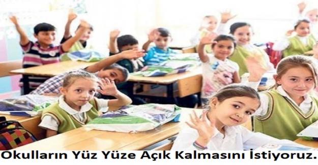 Okulların Yüz Yüze Açık Kalmasını İstiyoruz.