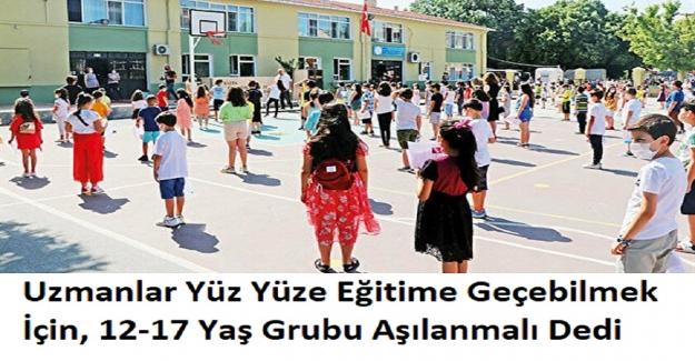 Yüz Yüze Eğitime Geçebilmek İçin, 12-17 Yaş Grubu Aşılanmalı