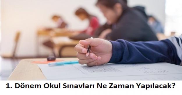 1. Dönem Okul Sınavları Ne Zaman Yapılacak?