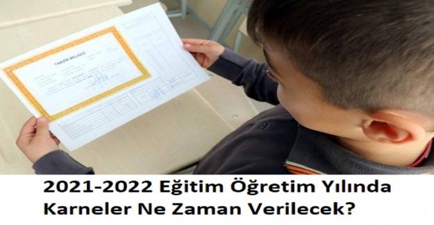 2021-2022 Eğitim Öğretim Yılında Karneler Ne Zaman Verilecek?