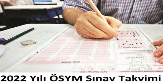 2022 Yılı ÖSYM Sınav Takvimi