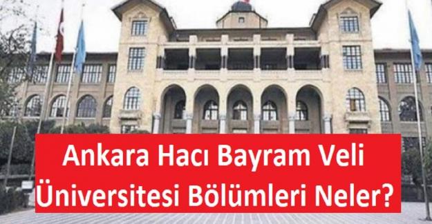 Ankara Hacı Bayram Veli Üniversitesi Bölümleri Neler?