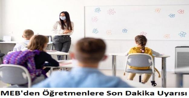 MEB'den Öğretmenlere Son Dakika Uyarısı