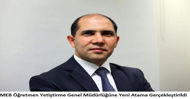 MEB Öğretmen Yetiştirme Genel Müdürlüğüne Yeni Atama Gerçekleştirildi