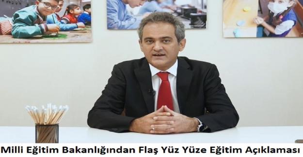 Milli Eğitim Bakanlığından Flaş Yüz Yüze Eğitim Açıklaması