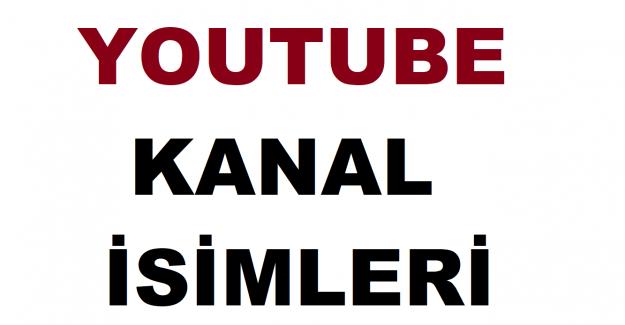 YouTube Kanal İsimleri 2021