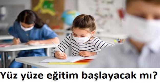 Yüz yüze eğitim başlayacak mı? Cumhurbaşkanı Erdoğan açıkladı