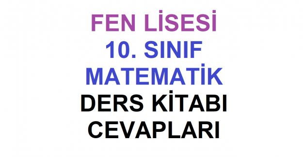 10. Sınıf Fen Lisesi Matematik Ders Kitabı Cevapları