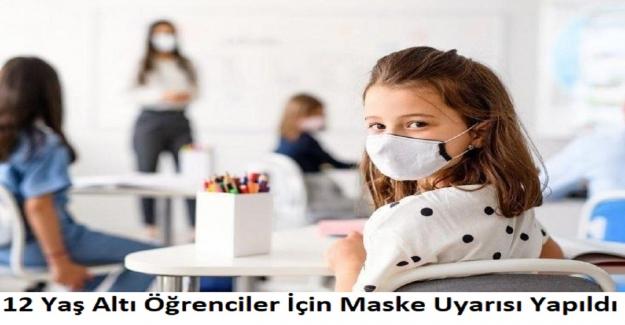 12 Yaş Altı Öğrenciler İçin Maske Uyarısı Yapıldı