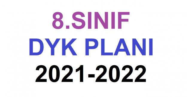 8. SINIF DYK PLANI 2021-2022