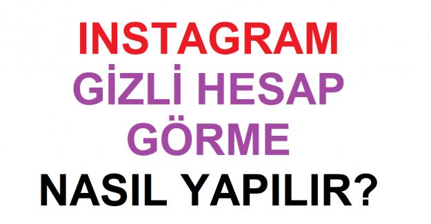 Instagram Gizli Hesap Görme ve Profile Bakma
