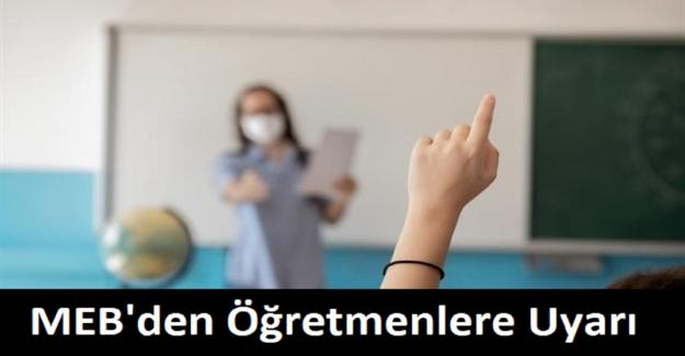 MEB'den Öğretmenlere Uyarı