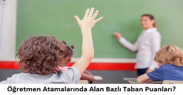 Öğretmen Atamalarında Alan Bazlı Taban Puanları?