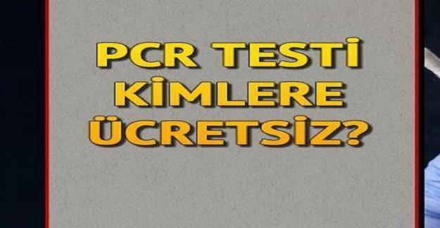 PCR Testi Kimler İçin Ücretsiz?