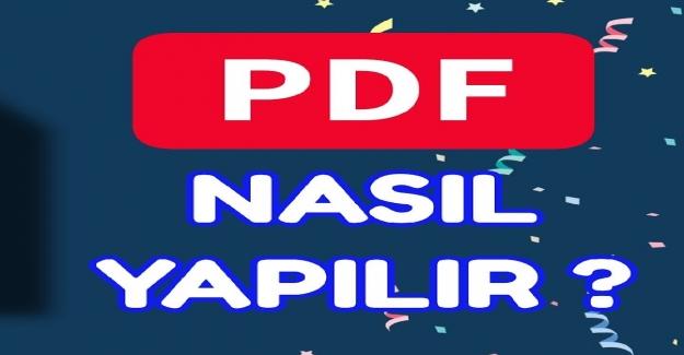 PDF Dosyası Nasıl Oluşturulur?