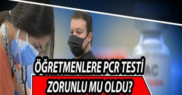 Yarın Öğretmenler, PCR Testi Verecek mi?