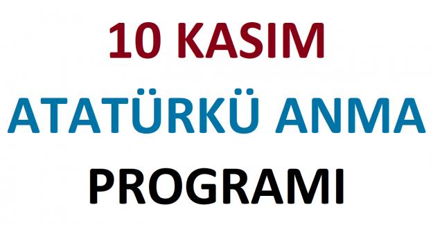 10 Kasım Atatürk'ü Anma Tören Programı 2021