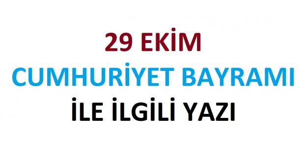 29 Ekim Cumhuriyet Bayramı İle İlgili Yazı