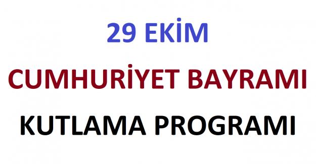 29 Ekim Cumhuriyet Bayramı Kutlama Programı 2021