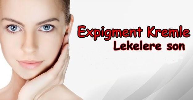 Expigment Krem Nedir? Expigment Krem Ne İşe Yarar?