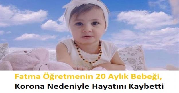 Fatma Öğretmenin 20 Aylık Bebeği, Korona Nedeniyle Hayatını Kaybetti