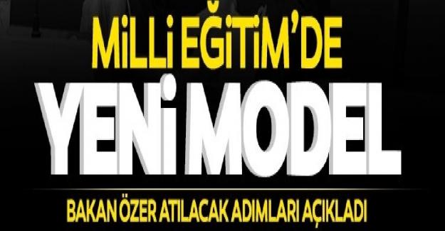 """Milli Eğitim Bakanı Mahmut Özer Açıkladı: """"Eğitimde Yeni Model Geliyor? """""""