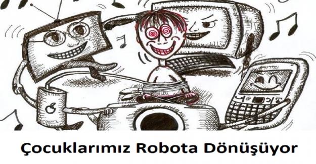 Öğretmenden Uyarı! Çocuklarımız Robota Dönüşüyor