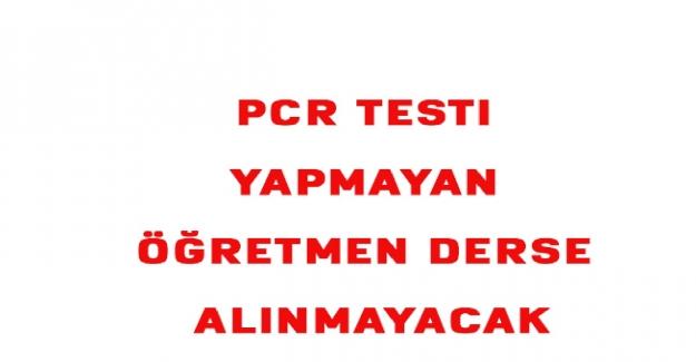 Öğretmenlere PCR Testi Dayatması Son Bulmalı