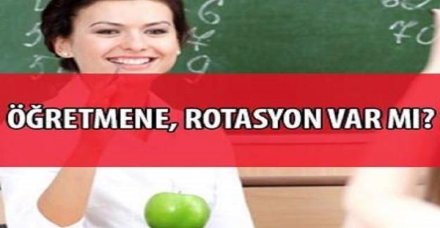 Öğretmenlere Rotasyon Gelecek mi?