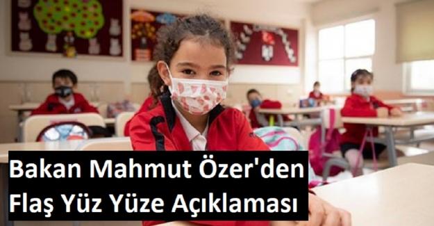 Okullar Kapanacak mı? Milli Eğitim Bakanı Mahmut Özer'den Flaş Yüz Yüze Açıklaması
