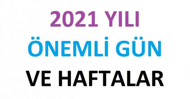 Önemli Gün ve Haftalar 2021