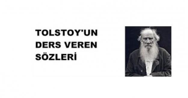 Tolstoy'un Hayatı Sorgulatacak Ders Niteliğinde 17 Sözü