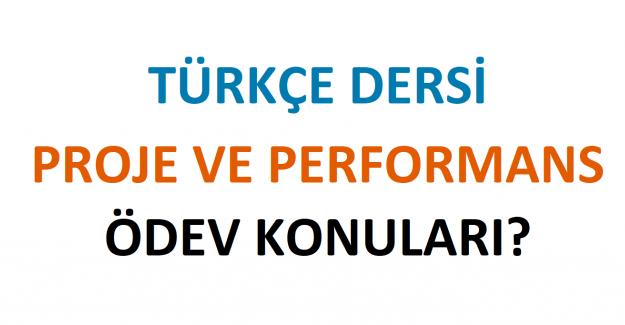 Türkçe Dersi Proje ve Performans Ödev Konuları