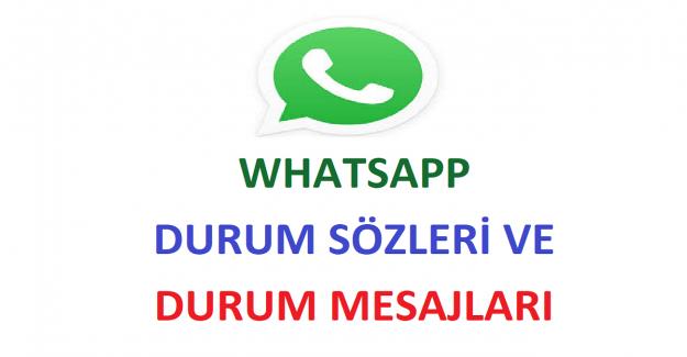 Whatsapp Durum Sözleri ve Durum Mesajları