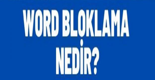 Word Bloklama Nasıl Yapılır?