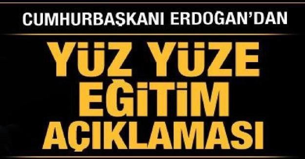 Yüz Yüze Eğitim Devam Edecek mi? Cumhurbaşkanı Erdoğan'dan Flaş Açıklamalar