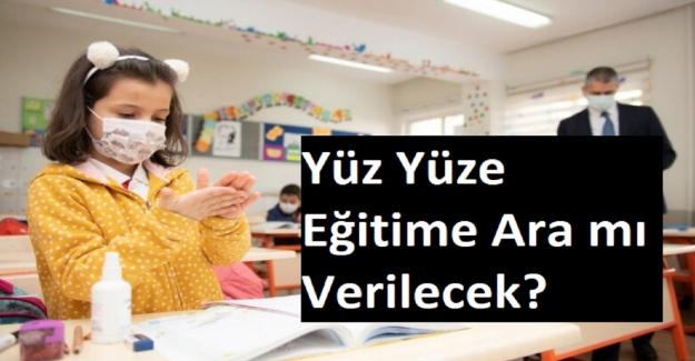 Yüz Yüze Eğitime Ara mı Verilecek? Bakan Özer'den Flaş Açıklama