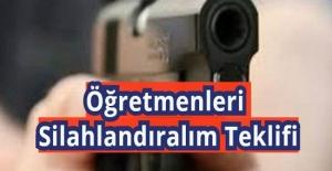 Öğretmenleri Silahlandıralım Teklifi