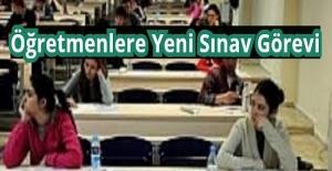 bspan style=color:#ff0000Öğretmenlere Yeni Sınav Görevi/span/b