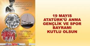 19 MAYIS ATATÜRK'Ü ANMA, GENÇLİK VE SPOR BAYRAMI KUTLU OLSUN