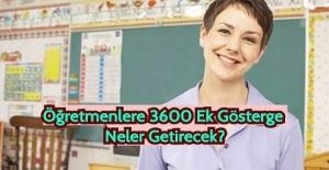 Öğretmenlere 3600 Ek Gösterge Neler Getirecek?