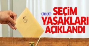 24 Haziran Seçim Yasakları Bugün Başladı! Yasaklar Neleri İçeriyor?