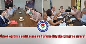 Özbek eğitim sendikasına ve Türkiye Büyükelçiliği'ne ziyaret