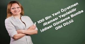 100 Bin Yeni Öğretmen Ataması Yapılabilir İddiası Gündeme Bomba Gibi Düştü