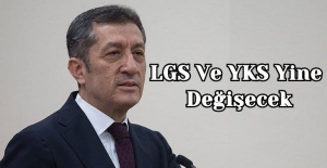 LGS Ve YKS Yine Değişecek