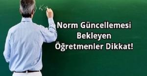 Norm Güncellemesi Bekleyen Öğretmenler Dikkat!