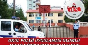 OKUL POLİSİ UYGULAMASI OLUMLU ANCAK DÜZENLEME YAPILMALIDIR