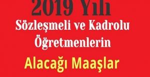 2019 Yılı Sözleşmeli ve Kadrolu Öğretmenlerin Alacağı Maaşlar!