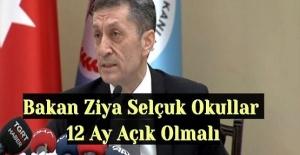 Bakan Ziya Selçuk Okullar 12 Ay Açık...