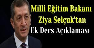Milli Eğitim Bakanı Ziya Selçuk'tan Ek Ders Açıklaması